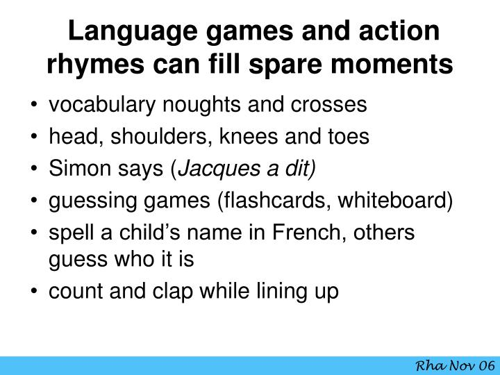 Language games and action rhymes can fill spare moments