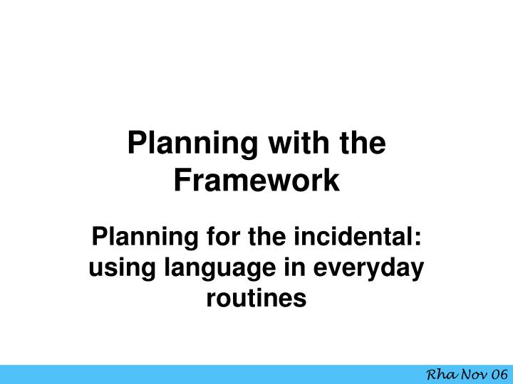 Planning with the framework