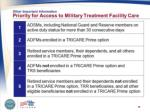 other important information priority for access to military treatment facility care