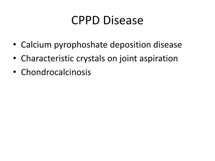 CPPD Disease