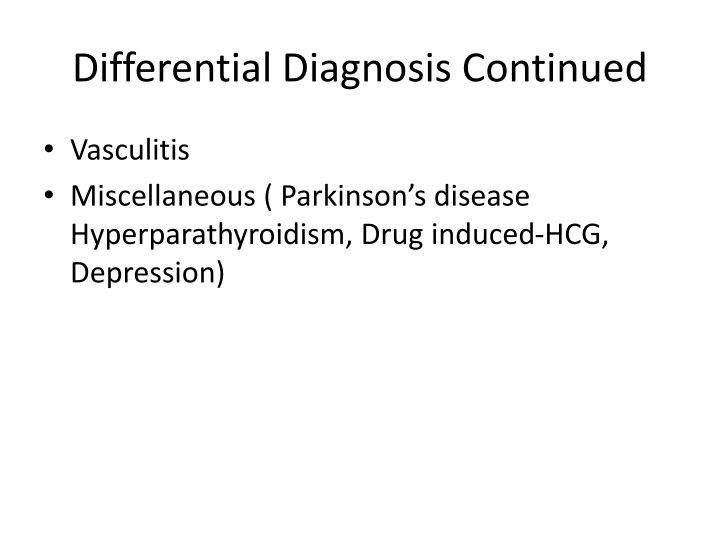 Differential Diagnosis Continued