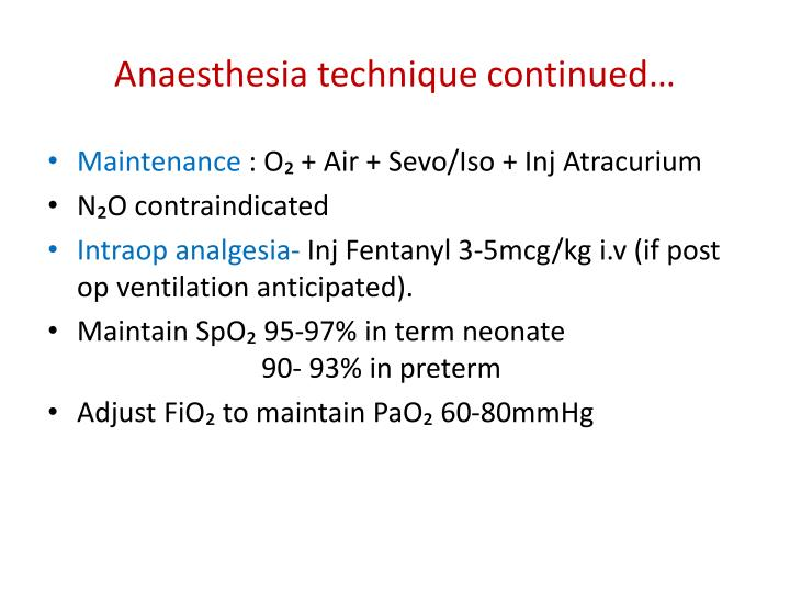 Anaesthesia technique continued…