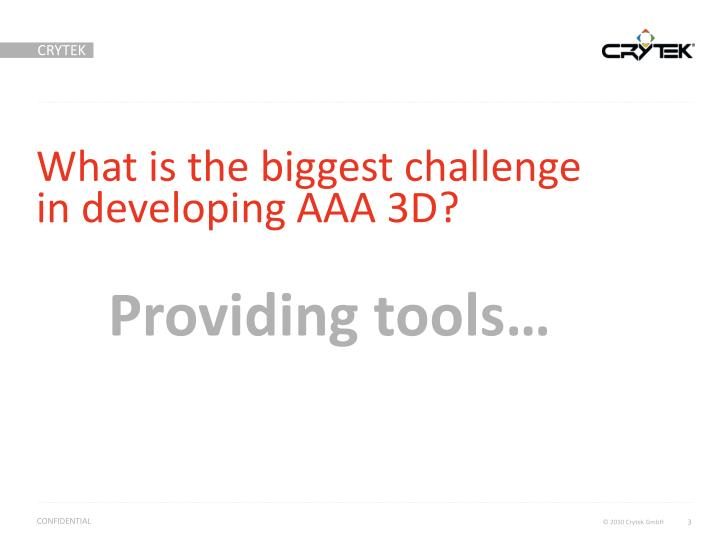 What is the biggest challenge in developing AAA 3D