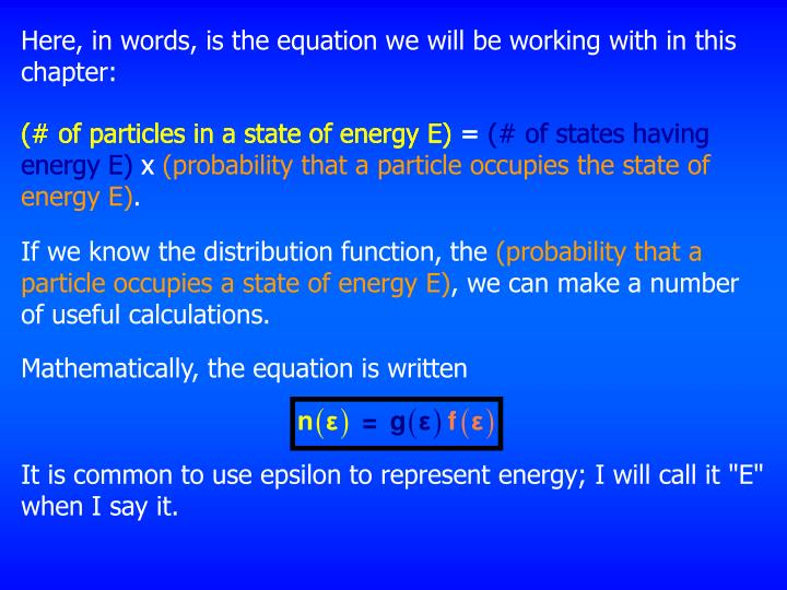 Here, in words, is the equation we will be working with in this chapter: