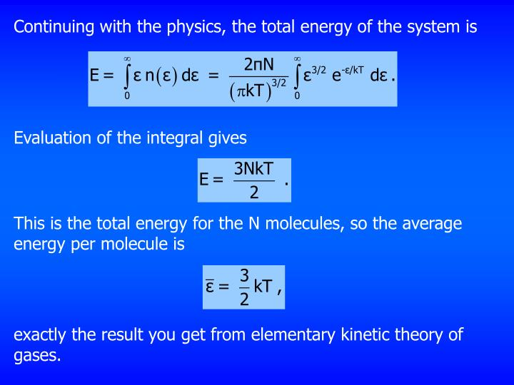 Continuing with the physics, the total energy of the system is