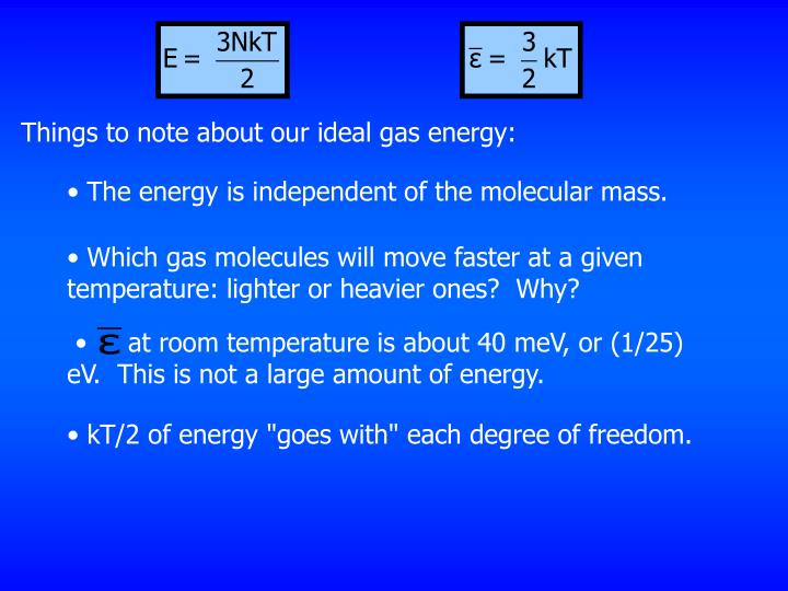 Things to note about our ideal gas energy:
