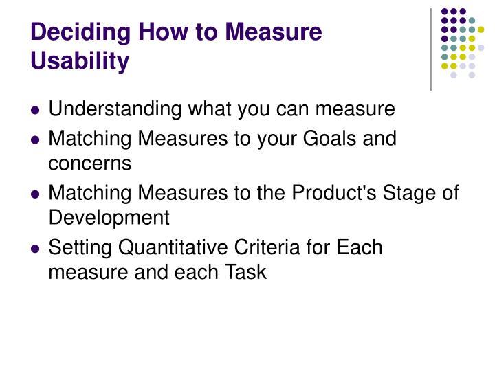 Deciding How to Measure Usability