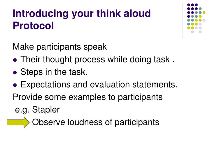 Introducing your think aloud Protocol