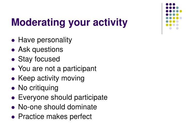 Moderating your activity