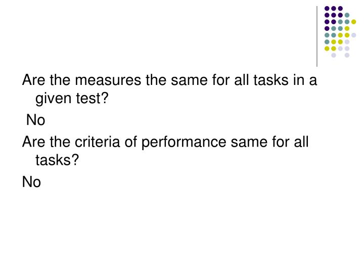 Are the measures the same for all tasks in a given test?