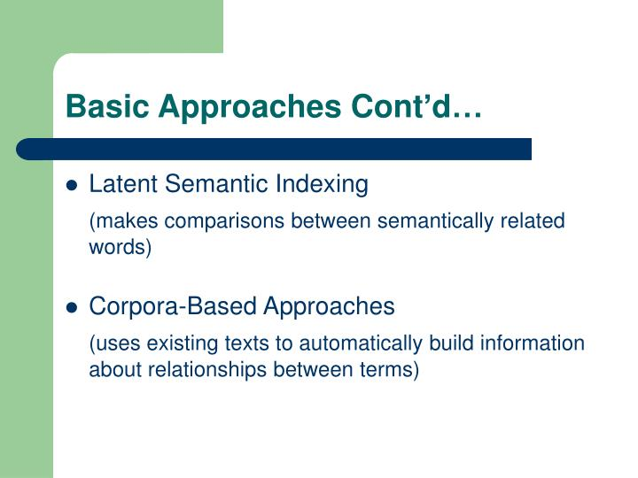 Basic Approaches Cont'd…