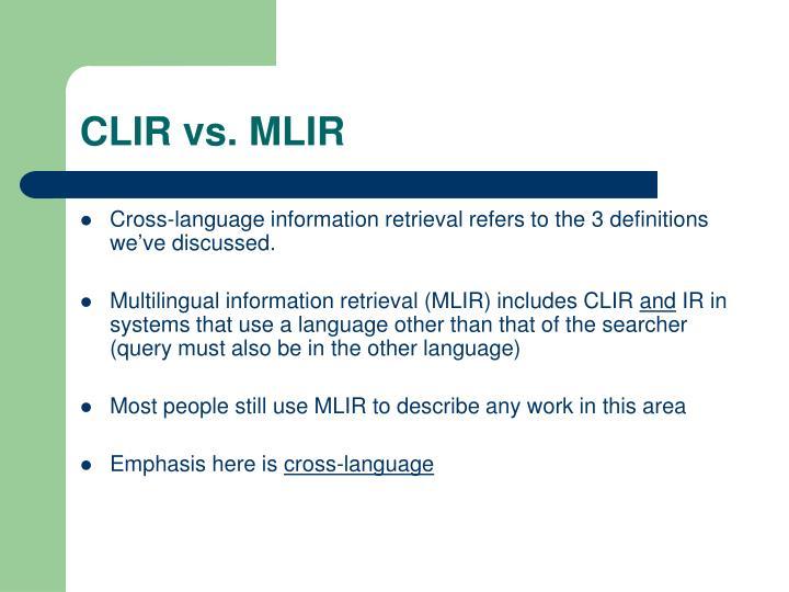CLIR vs. MLIR