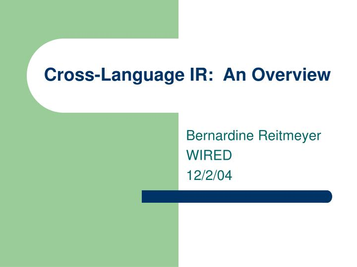 Cross language ir an overview