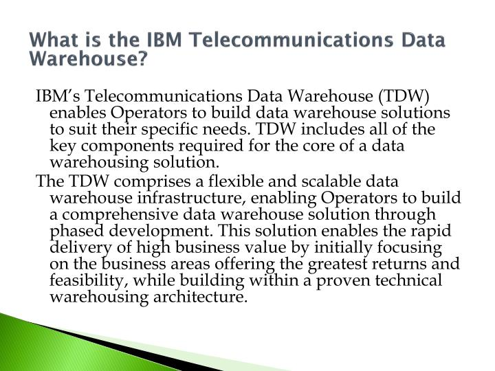 What is the IBM Telecommunications Data Warehouse?