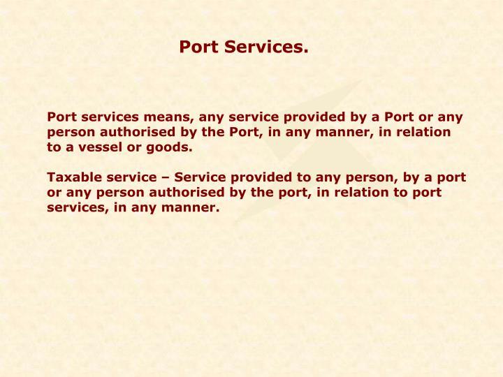 Port Services.