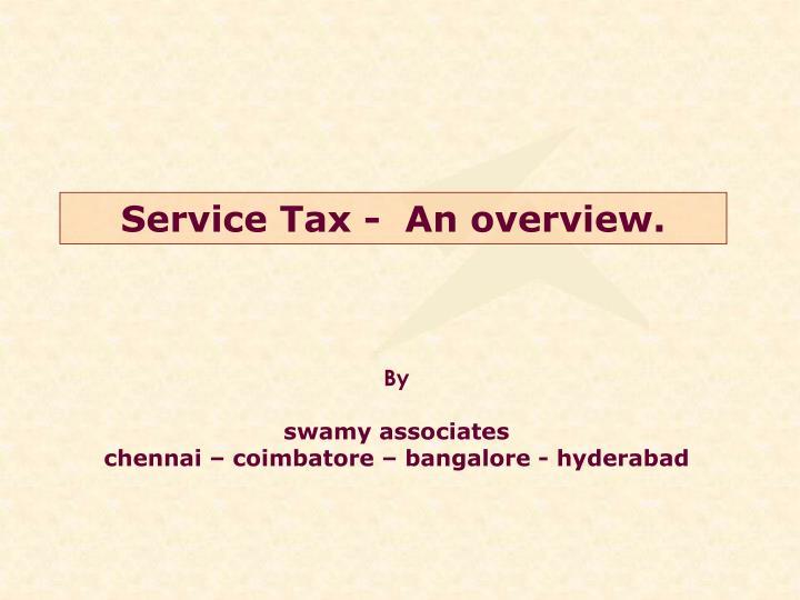 Service Tax -  An overview.