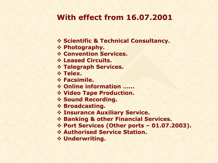 With effect from 16.07.2001