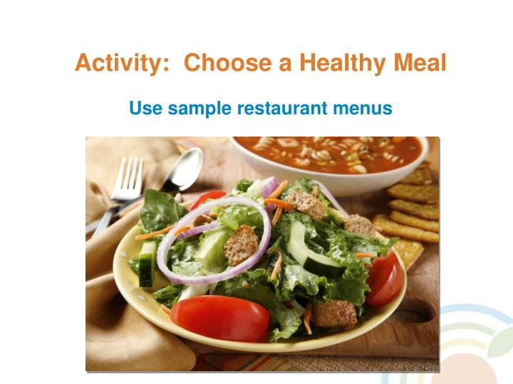 Activity:  Choose a Healthy Meal