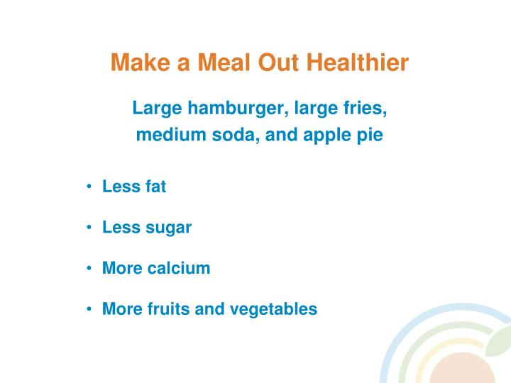 Make a Meal Out Healthier