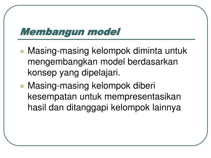 Membangun model