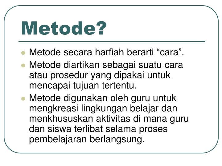 Metode?