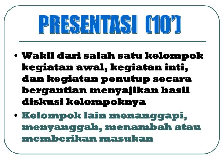 PRESENTASI  (10')