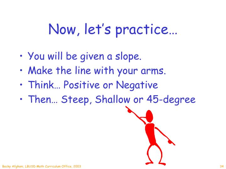 Now, let's practice…