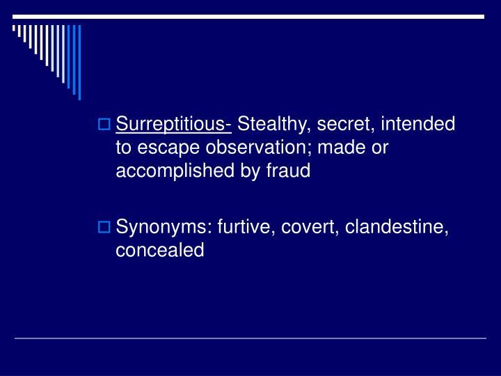 Surreptitious-
