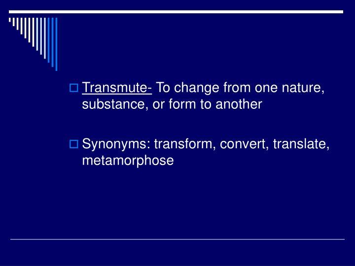 Transmute-