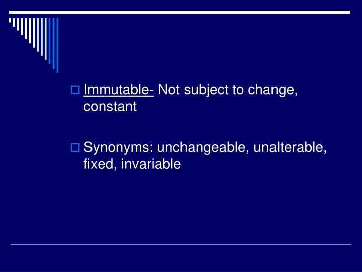 Immutable-