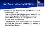 satisfying multiperiod liabilities