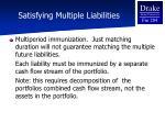 satisfying multiple liabilities