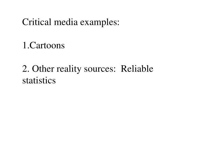 Critical media examples