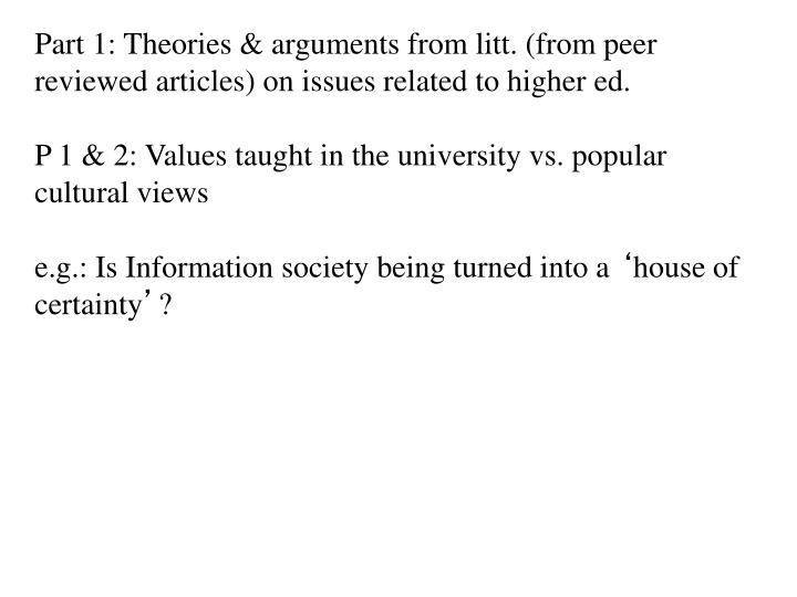 Part 1: Theories & arguments from litt. (from peer reviewed articles) on issues related to higher ed.