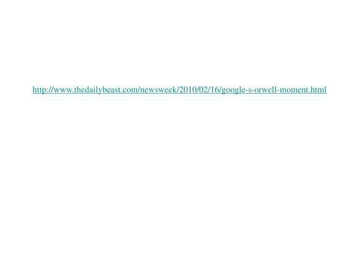 http://www.thedailybeast.com/newsweek/2010/02/16/google-s-orwell-