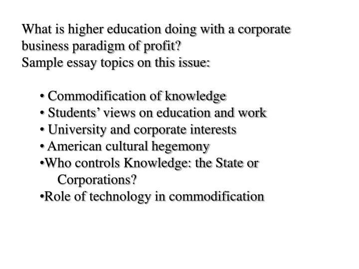 What is higher education doing with a corporate business paradigm of profit?