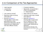 2 3 3 comparison of the two approaches4
