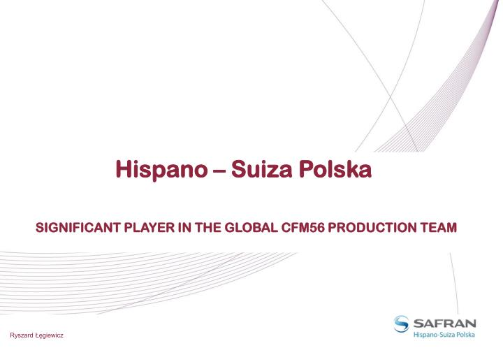 Hispano suiza polska significant player in the global cfm56 production team