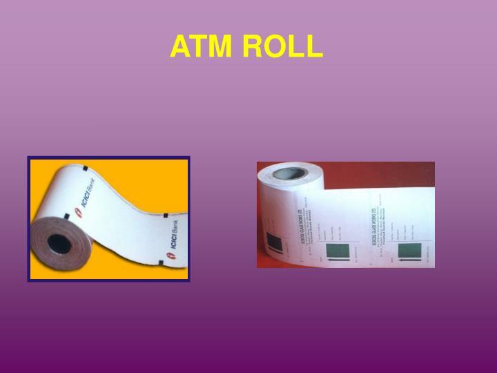 ATM ROLL