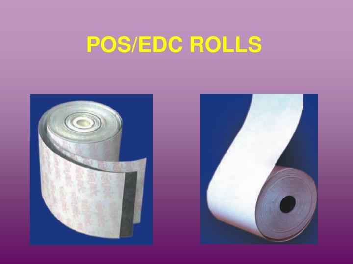 POS/EDC ROLLS