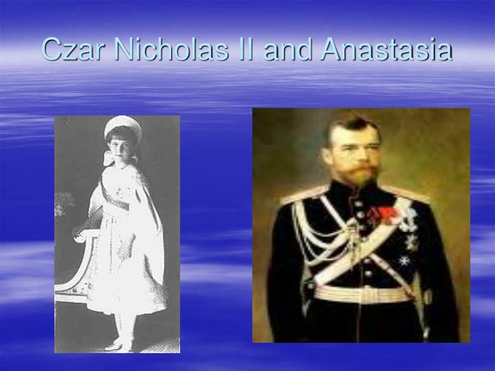Czar Nicholas II and Anastasia