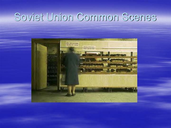 Soviet Union Common Scenes