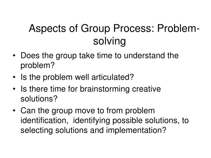 Aspects of Group Process: Problem-solving