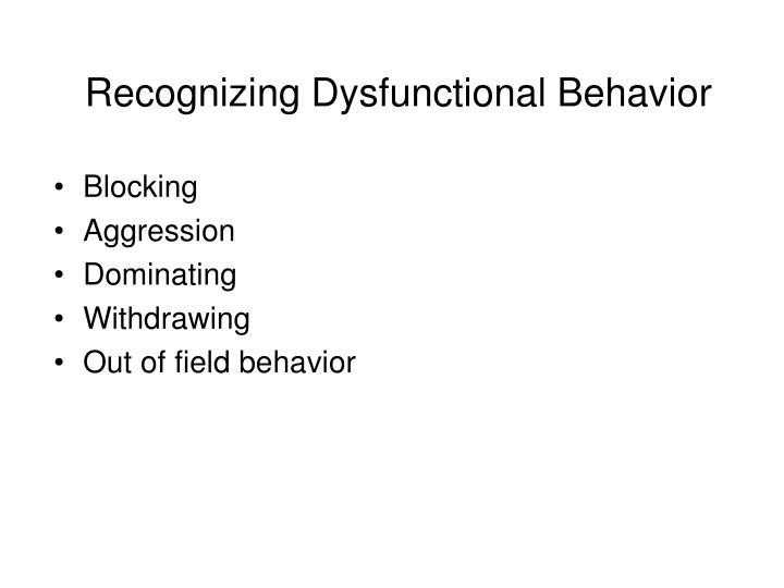 Recognizing Dysfunctional Behavior