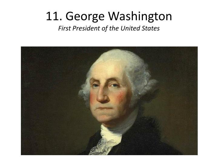 11. George Washington