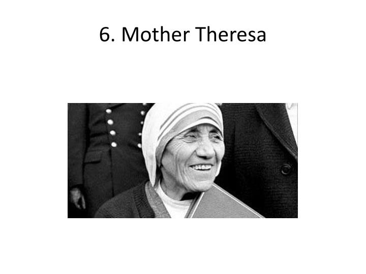 6. Mother Theresa