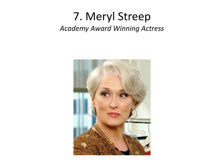 7. Meryl Streep
