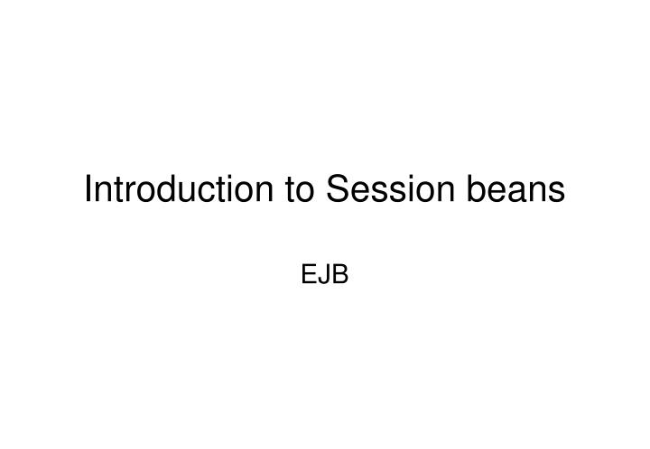 Introduction to session beans