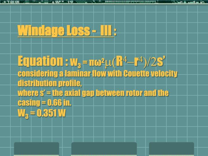 Windage Loss -  III