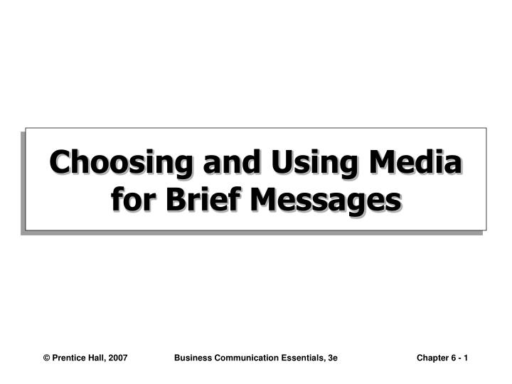 Choosing and Using Media for Brief Messages